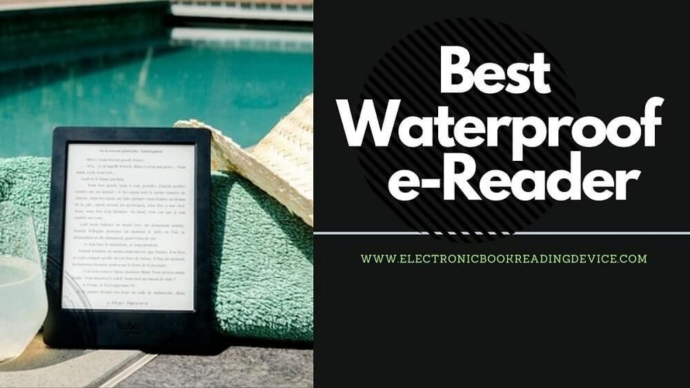 best waterproof ereader by the pool