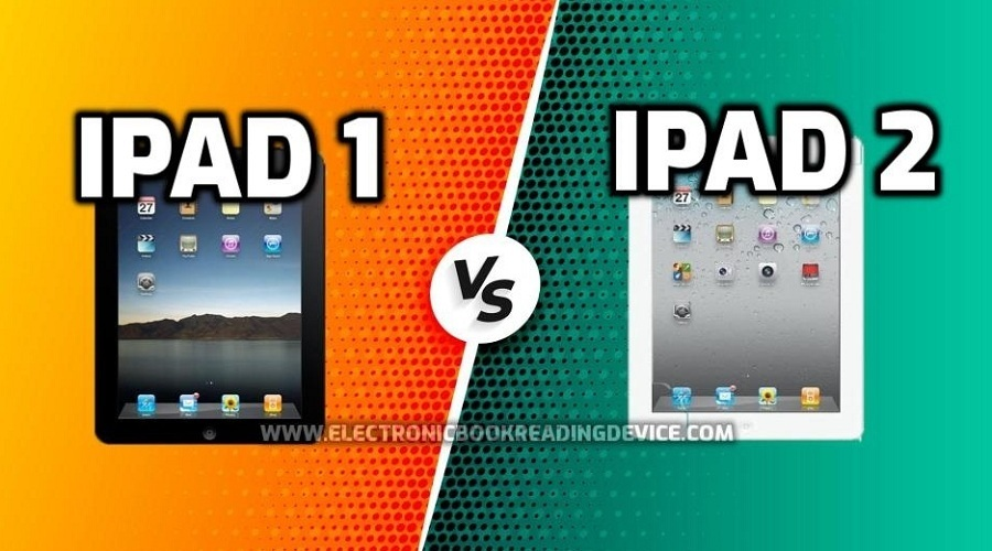 iPad 1 vs iPad 2 Which Apple tablet is the Best