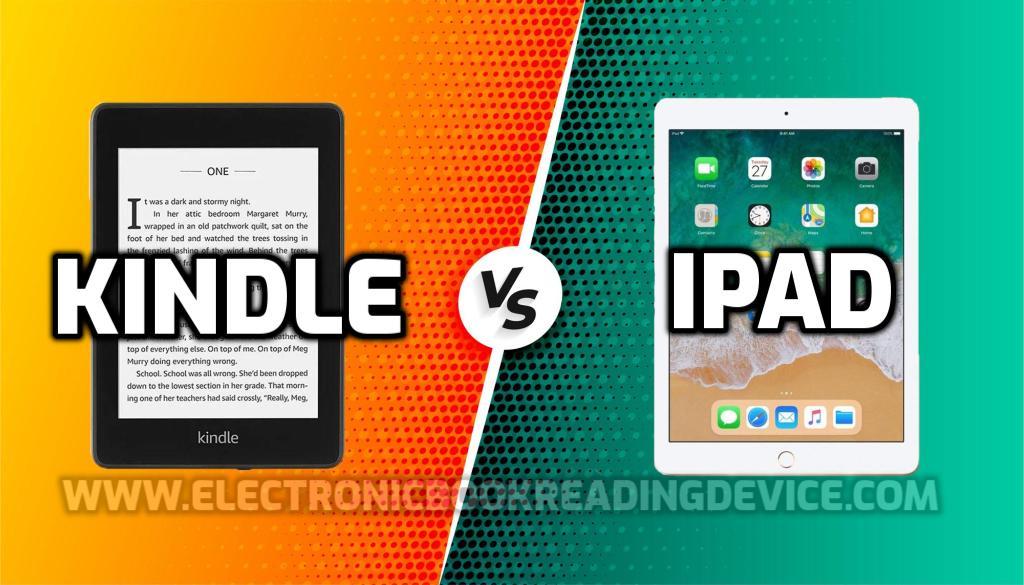 Kindle vs iPad for reading (2021) comparison comparison - Pros, Cons and Verdict