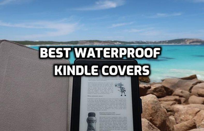 Best Waterproof Kindle Covers
