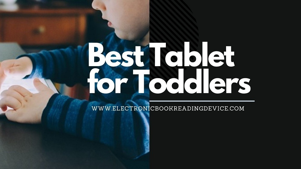 Best Tablet for Toddlers to learn in 2021