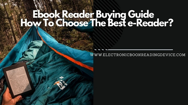 Ebook Reader Buying Guide - How To Choose The Best e-Reader