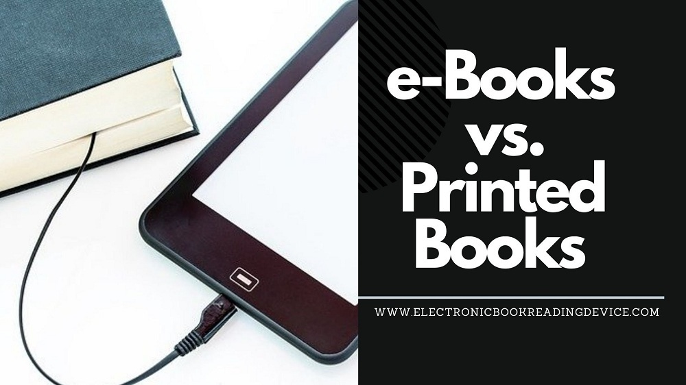 eBooks vs Printed Books which is the better choice when reading