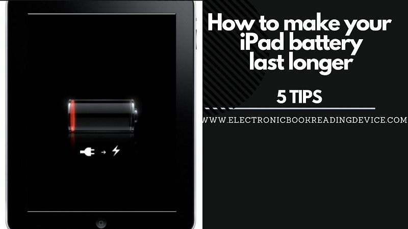 5 tips how to make your ipad battery last longer