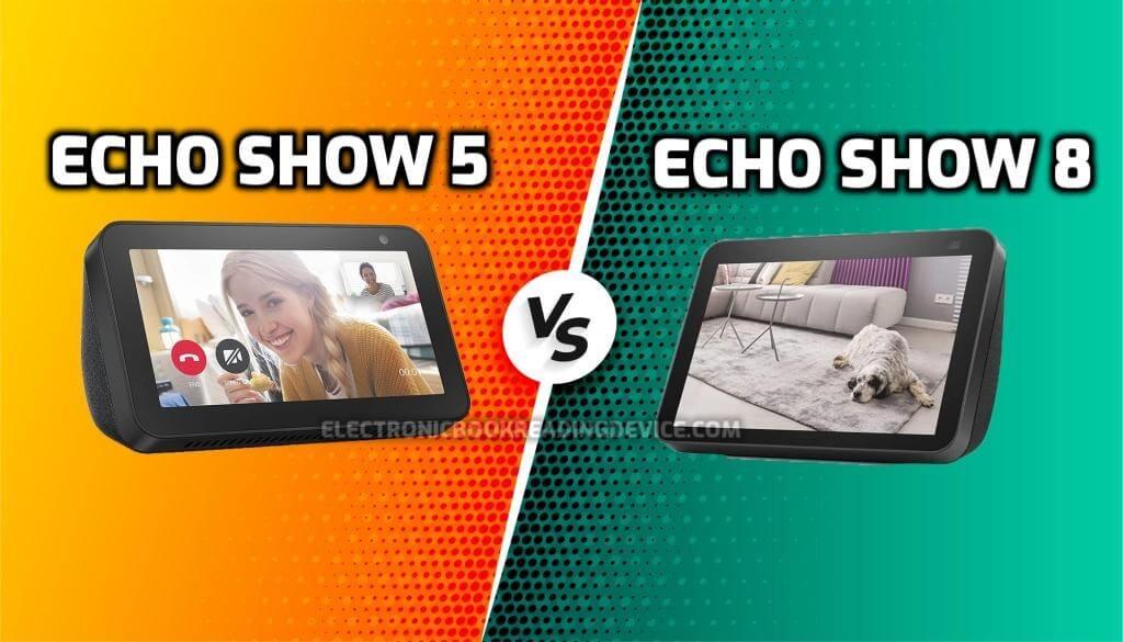 Echo Show 5 versus echo show 8 comparison
